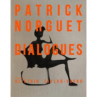 Patrick Norguet Dialogues by By photographer Alistair Taylor Young & By photographer Yann Siliec