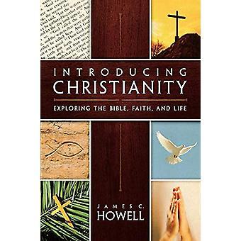 Introduktion till kristendomen - Utforska Bibeln - Tro - och Livet av J