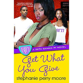 Get What You Give by Stephanie Perry Moore - 9780758234469 Book