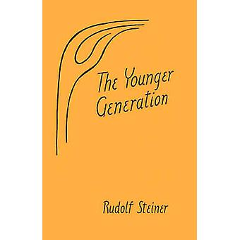 The Younger Generation - Educational and Spiritual Impulses for Life i