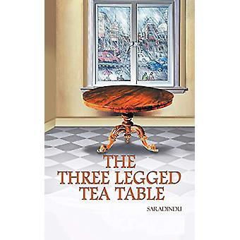 The Three Legged Tea Table by Saradindu - 9781482817270 Book