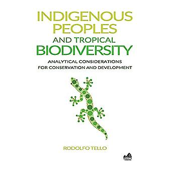 Indigenous Peoples and Tropical Biodiversity - Analytical Consideratio