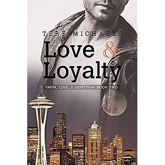 Love & Loyalty by Tere Michaels - 9781632162687 Book