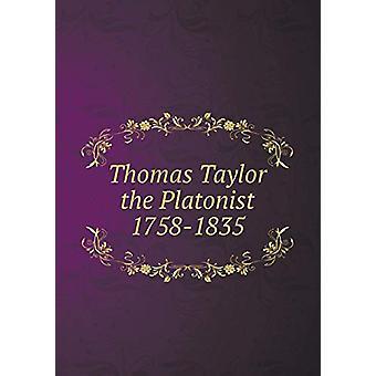 Thomas Taylor the Platonist 1758-1835 by Ruth Balch - 9785519342957 B