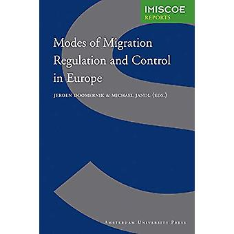 Modes of Migration Regulation and Control in Europe by Jeroen Doomern