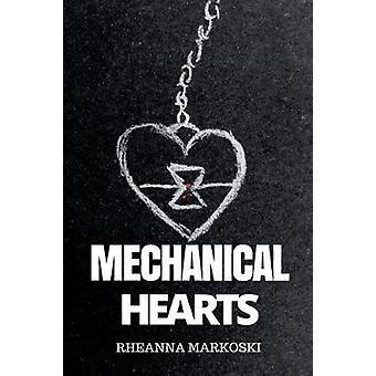 Mechanical Hearts door Rheanna Markoski
