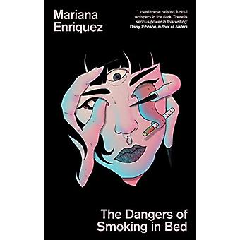 The Dangers of Smoking in Bed by Mariana Enriquez