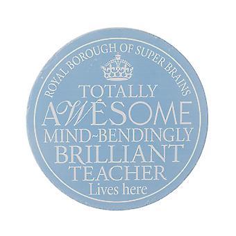 Plaque  Brilliant Teacher By Heaven Sends