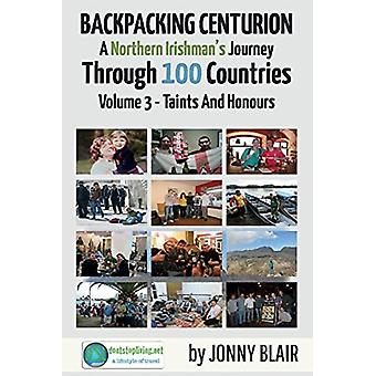 Backpacking Centurion  A Northern Irishmans Journey Through 100 Countries by Jonny Blair