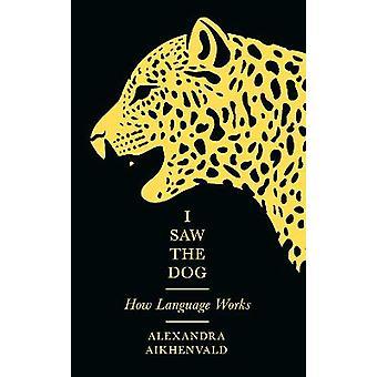 I Saw the Dog How Language Works