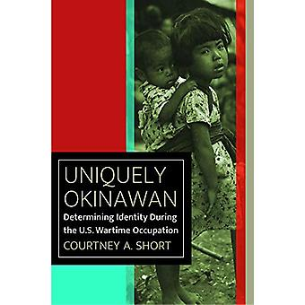 Uniquely Okinawan - Determining Identity During the U.S. Wartime Occup