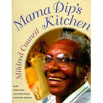 Mama Dip's Kitchen (1st New edition) by Mildred Council - 97808078479