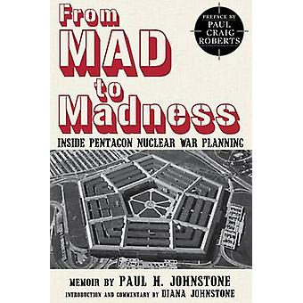 Going MAD - Inside Pentagon Nuclear War Planning by Paul H. Johnstone