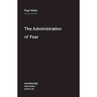 The Administration of Fear by Paul Virilio - Bertrand Richard - Ames