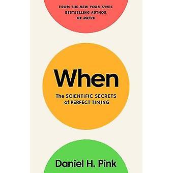 Kun - tieteellinen salaisuudet täydellinen ajoitus Daniel H. Pink - 97