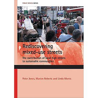 Rediscovering Mixed-use Streets - The Contribution of Local High Stree