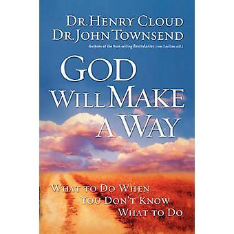 אלוהים יעשה דרך-מה לעשות כשאתה דון ' לא יודע מה לעשות על ידי חן