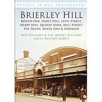 Brierley Hill: Carvalho redondo, Harts Hill, nível de rua, feliz Hill, Quarry Bank, Mill Street, o Delph, prata final & Hawbush