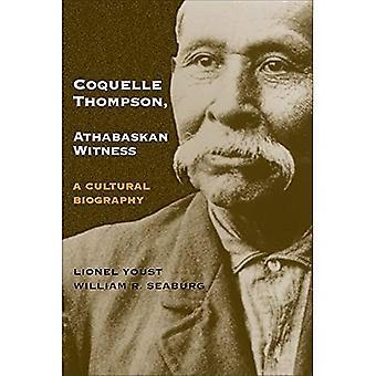 Coquelle Thompson, Athabaskn vittne: Kulturella biografi, Vol. 243