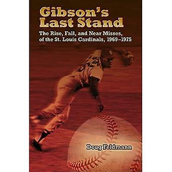 Gibson's Last Stand: upphov, hösten och olyckstillbud i St. Louis Cardinals, 1969-1975