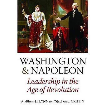 Washington & Napoleon: Führung im Zeitalter der Revolution