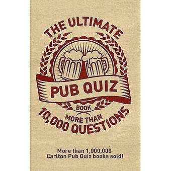 Das ultimative Pub-Quiz-Buch: Mehr als 10.000 Fragen!