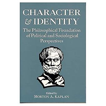 Character and Identity: The Philosophical Foundation of Political and Sociological Perspectives