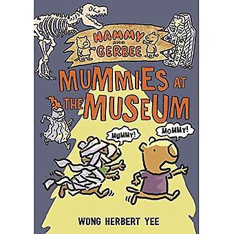 Hammy och Gerbee: mumier på Museum