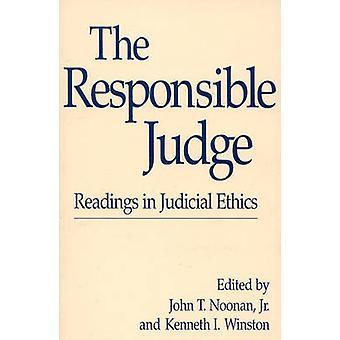 De bevoegde rechter lezingen in justitiële ethiek door Noonan & John T. & Jr.