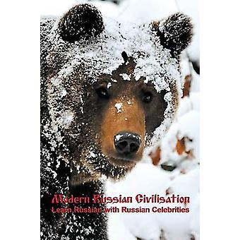 Modern Russian Civilisation Learn Russian with Russian Celebrities by Vassiliev & Alexander