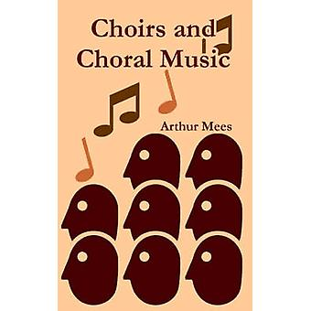 Choirs and Choral Music by Mees & Arthur