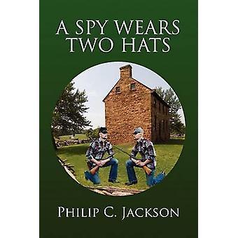 Ein Spion trägt zwei Hüte von Jackson & Philip C.