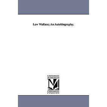 Lew Wallace en selvbiografi. av Wallace & Lewis