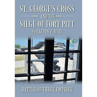 セントジョージズクロスとナタリー & カルバン J によって3つの帝国の砦ピットの戦いの包囲。