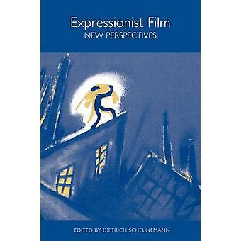 Expressionist Film New Perspectives by Scheunemann & Dietrich