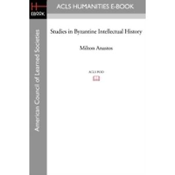 Studies in Byzantine Intellectual History by Anastos & Milton Vasil