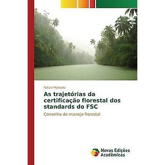 Als trajetrias doen da certificao florestal dos normen FSC door Mattiello Rafael