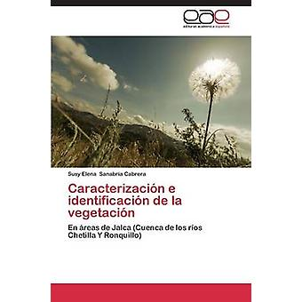 Caracterizacin e identificacin de la vegetacin by Sanabria Cabrera Susy Elena