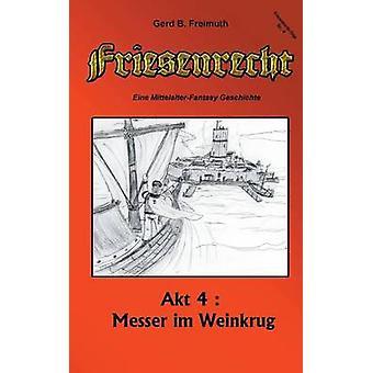 Friesenrecht  Akt IV by Freimuth & Gerd B.