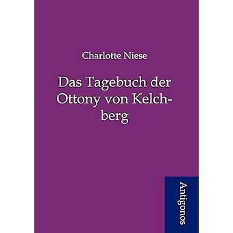 Das Tagebuch der Ottony von Kelchberg by Niese & Charlotte