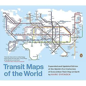 Transit Maps of the World - Expanded and Updated Edition of the World'