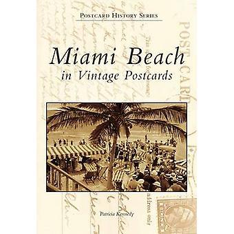 Miami Beach in Vintage Postcards by Patricia Kennedy - 9780738506449
