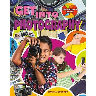Get Into Photography by Rachel Stuckey - 9780778726548 Book