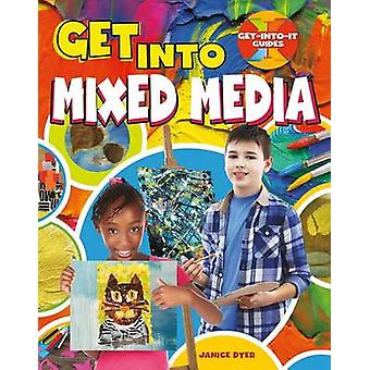 Get Into Mixed Media by Janice Dyer - 9780778734062 Book
