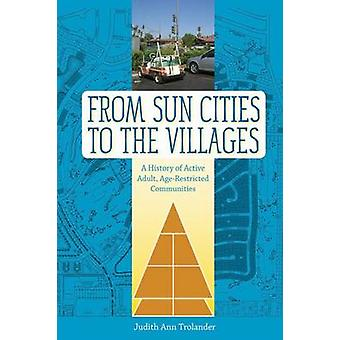 From Sun Cities to the Villages - A History of Active Adult - Age-Rest