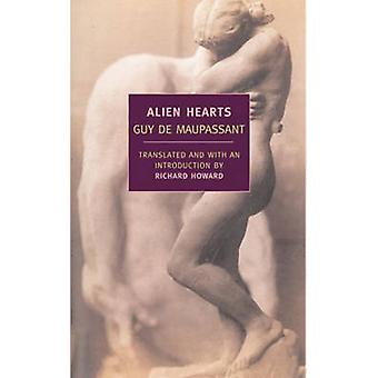 Alien Hearts by Guy de Maupassant - Richard Howard - 9781590172605 Bo