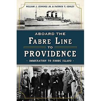 Aboard the Fabre Line to Providence - Immigration to Rhode Island by P