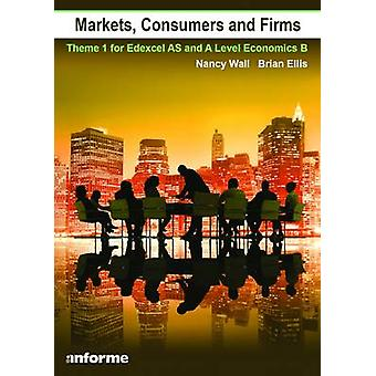 Markets - Consumers and Firms - Theme 1 for Edexcel AS and A Level Eco