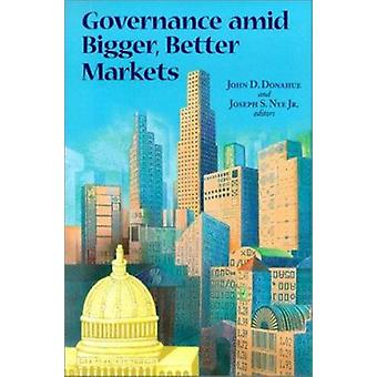 Governance Amid Bigger - Better Markets by Joseph S. Nye - John D. Do