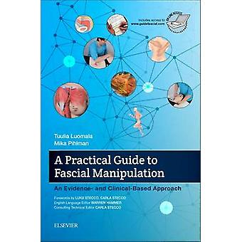 A Practical Guide to Fascial Manipulation - An Evidence- and Clinical-